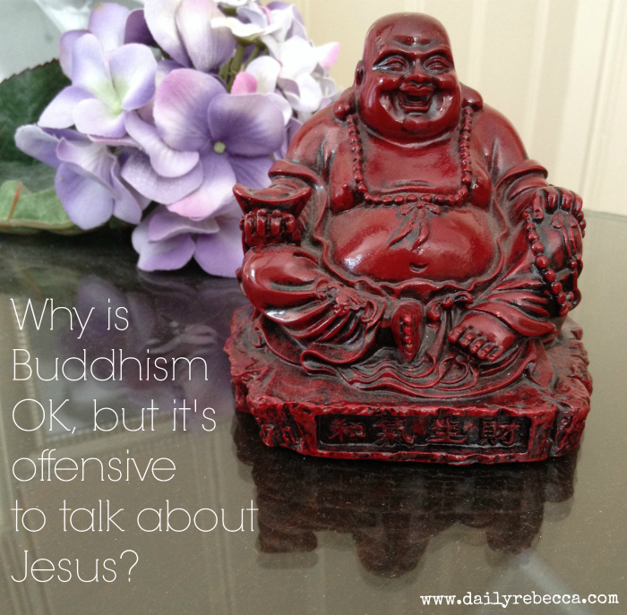 why is it ok to be buddist but not christian