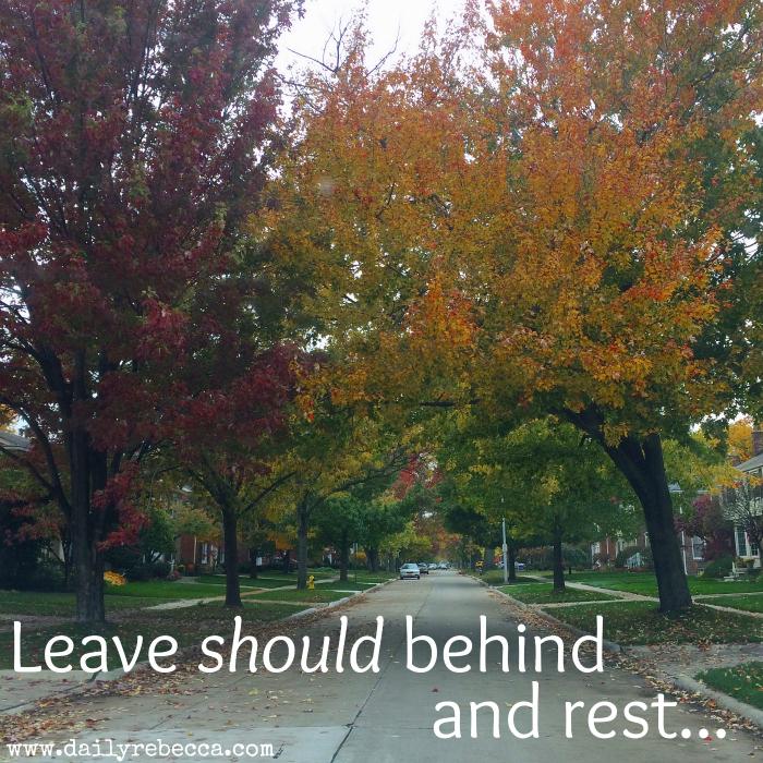 Leave should behind