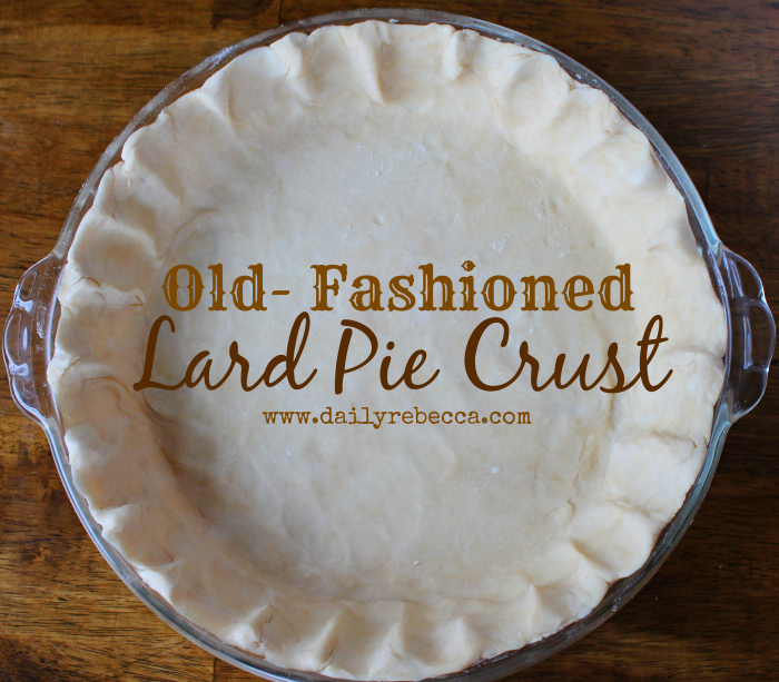 Old Fashioned Lard Pie Crust Daily Rebecca